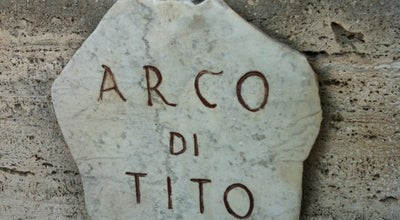 Photo of Monument / Landmark Arco di Tito at Foro Romano, Roma 00186, Italy