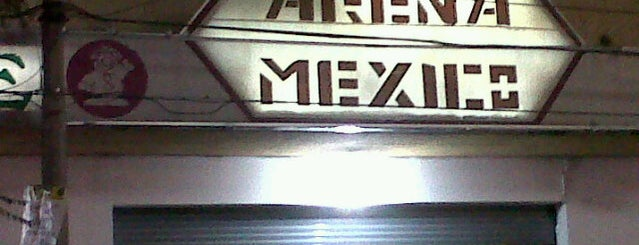 Arena México is one of Lugares Imposible Pasarla Mal (aunque insistas).