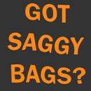 Got Saggy Bags?