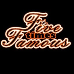 Five Times-Famous
