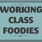 Working Class Foodies